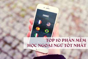 Top 10 phần mềm học ngoại ngữ tốt nhất 2019