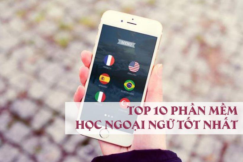 Top 10 phần mềm học ngoại ngữ tốt nhất – thuận tiện nhất năm 2019
